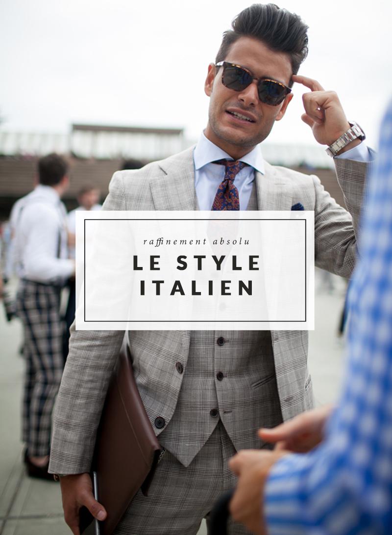 Le style italien - Raffinement absolu - The Men Times par Faubourg Saint  Sulpice - Photo 2123e34646b