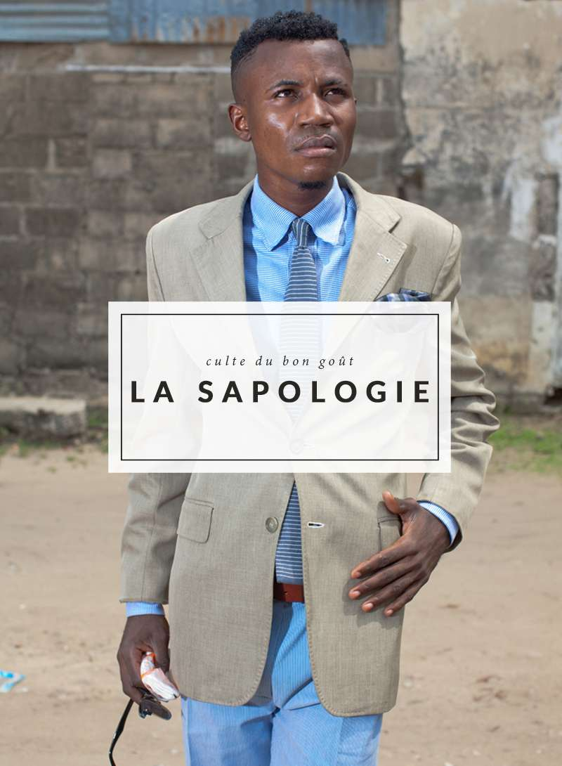 La sapologie - Brazzaville - The Men Times par Faubourg Saint Sulpice - Photo: Ruddy Roye